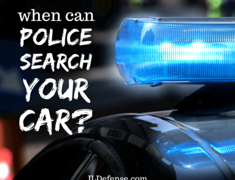 when can police search your car - chicago criminal defense lawyer