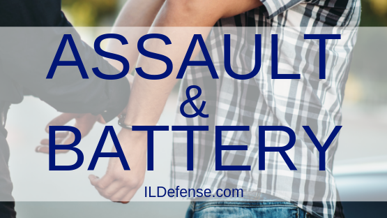 Assault and Battery in Chicago, Illinois - Assault and Battery Defense Lawyer