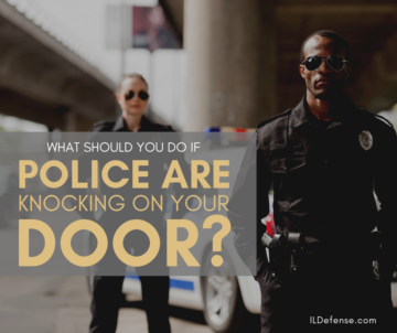 What Should You Do if Police Are Knocking On Your Door - Chicago Criminal Defense Attorney