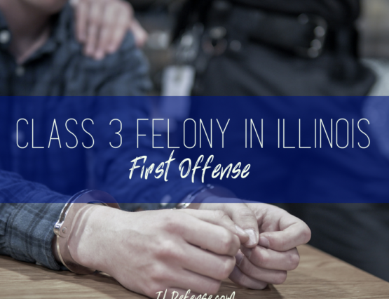 Class 3 Felony in Illinois First Offense