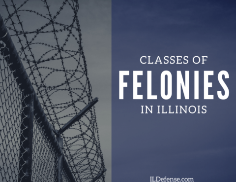 Classes of Felonies in Illinois