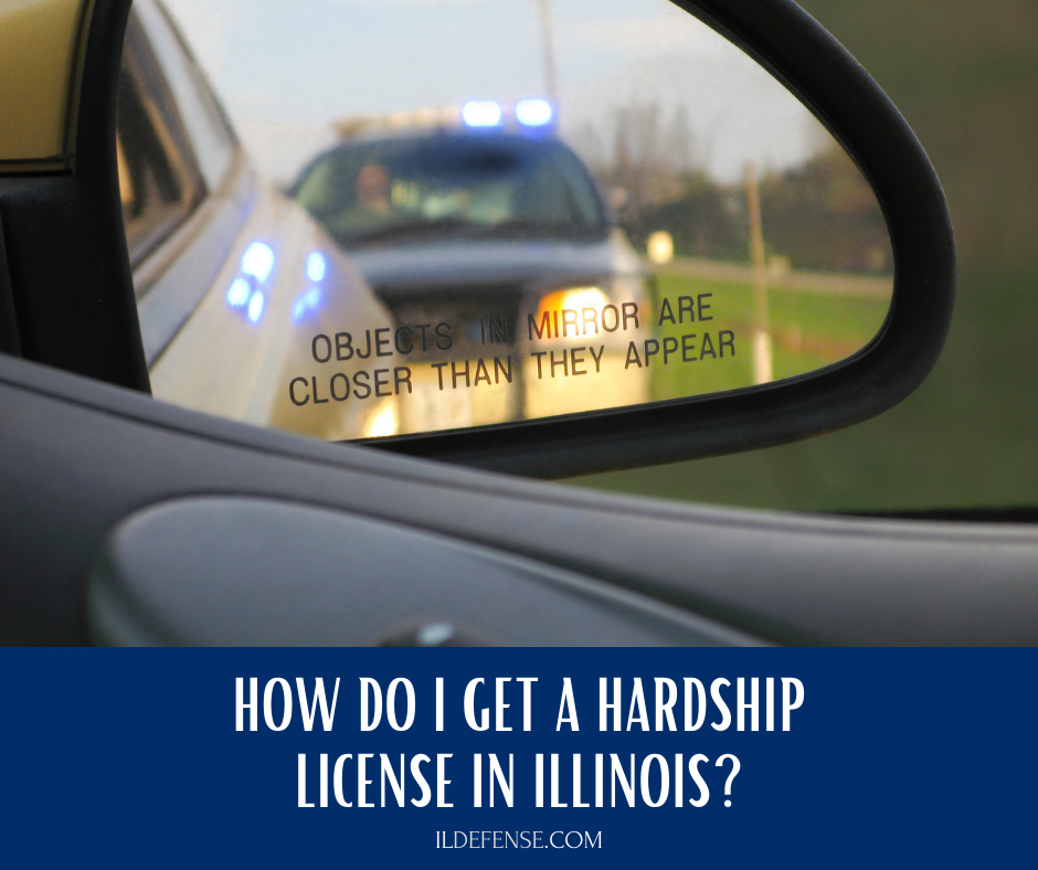 How Do I Get a Hardship License in Illinois - Suspended or Revoked License Lawyer