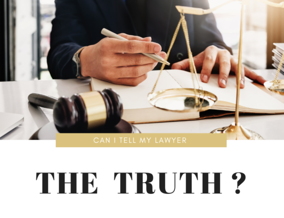 Can I Tell My Lawyer the Truth?