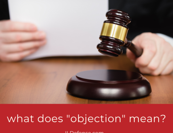 """What Does """"Objection"""" Mean in Court?"""